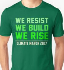 We resist We build We rise, People's Climate March Tees Unisex T-Shirt