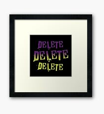 Delete Delete Delete Framed Print