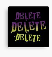 Delete Delete Delete Canvas Print