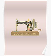 Sew Much To Do Sew Little Time Poster