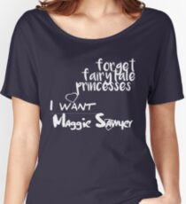 Forget fairytale princesses, I want Maggie Sawyer Women's Relaxed Fit T-Shirt