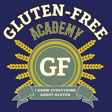 Gluten-Free Academy - I Know Everything About Gluten by lol-tshirts