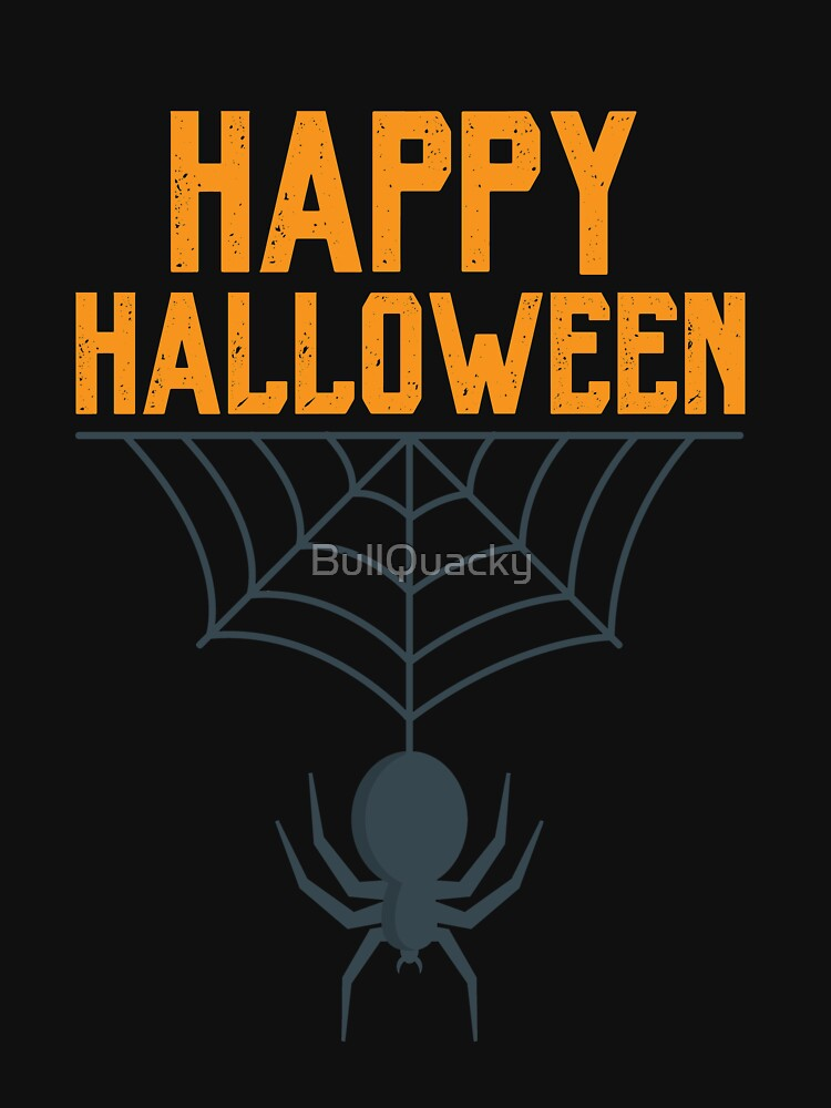 Happy Halloween Spiderweb Spider Holiday  by BullQuacky