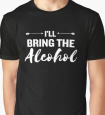 I'll Bring the Alcohol Funny Drinking Outfit Graphic T-Shirt