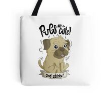 Pugs are cute Tote Bag