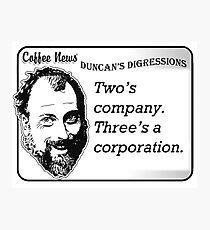 Two's Company, Three's A Corporation Photographic Print