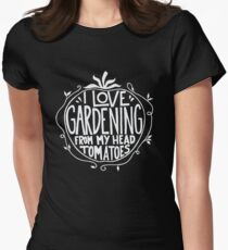 I love Gardening from my head tomatoes - Funny Gardner Women's Fitted T-Shirt