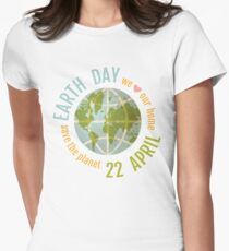 We love our planet. Womens Fitted T-Shirt