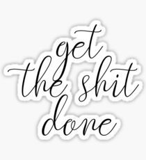 Get The Shit Done Typography Sticker