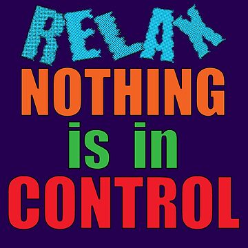 RELAX... by TeaseTees