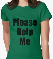 Please Help Me Womens Fitted T-Shirt