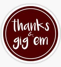 Thanks & Gig 'em Sticker