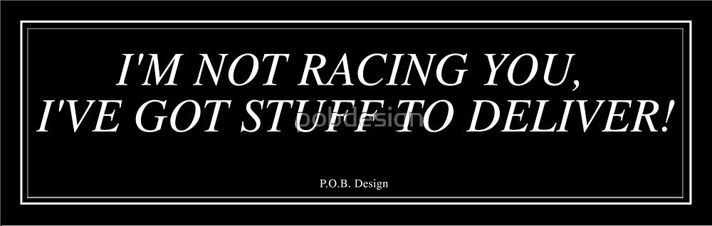 I'm Not Racing You... by pobdesign