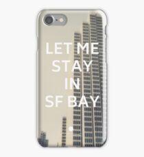 San Francisco (Let Me Stay in SF Bay) iPhone Case/Skin