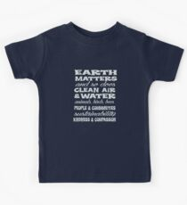 Earth Matters and so does clean air - white text Kids Tee