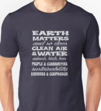 Earth Matters and so does clean air - white text Unisex T-Shirt