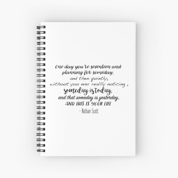 One Tree Hill - One day you're seventeen Spiral Notebook