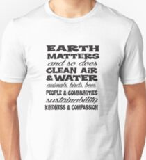 Earth Matters and so does Clean Air - Black Text T-Shirt