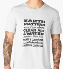 Earth Matters and so does Clean Air - Black Text Men's Premium T-Shirt