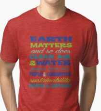 Earth Matters and so does clean air - blue green text Tri-blend T-Shirt
