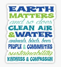 Earth Matters and so does clean air - blue green text Sticker