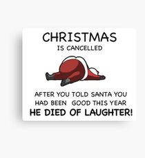 Christmas is Cancelled! Canvas Print