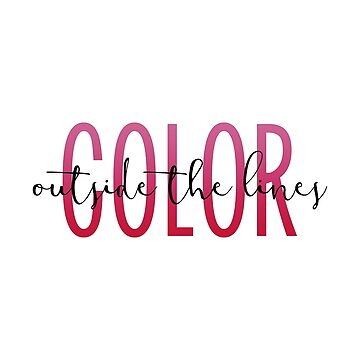 Color outside the lines by cahacc