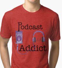 Podcast Addict Tri-blend T-Shirt
