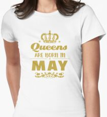 Queens Are Born In May Womens Fitted T-Shirt