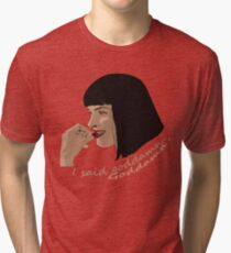 Pulp Fiction - I said goddamn.  Goddamn.  Tri-blend T-Shirt
