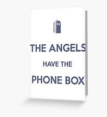 The Angels have the Phone Box - Weeping Angels - Doctor Who Greeting Card