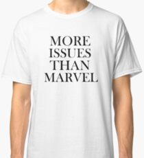 More Issues Than Classic T-Shirt