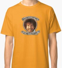 There are no mistakes only happy accidents--bob ross geek  Classic T-Shirt