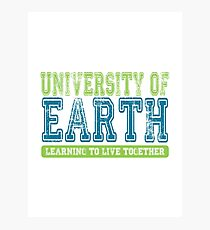 University of Earth - Learning to Live Together Photographic Print