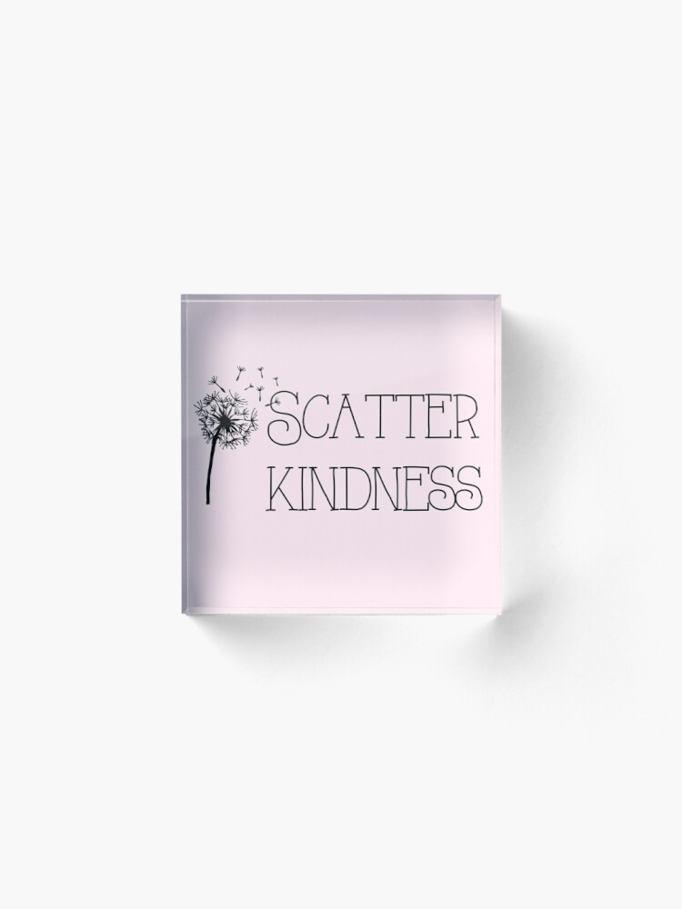 Alternate view of Scatter Kindness Pink Acrylic Block