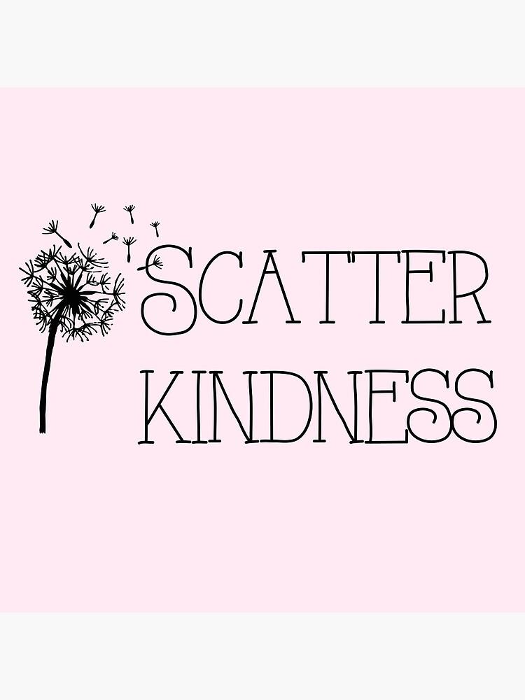 Scatter Kindness Pink by wildflowerloft