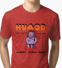 HUMOR Tri-blend T-Shirt