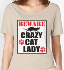 Crazy Cat Lady Sign #2 Women's Relaxed Fit T-Shirt