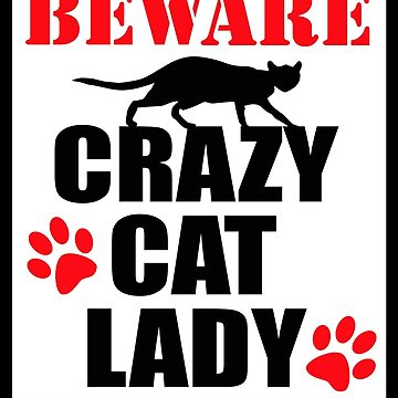 Crazy Cat Lady Sign #2 by RubyFox