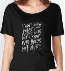 I know who holds my future - Christian  Women's Relaxed Fit T-Shirt