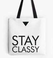 Stay Classy Quote Print Tote Bag