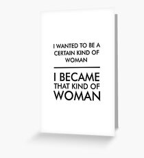 I wanted to be a certain kind of woman Greeting Card