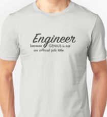 Engineer - because you are a genius Unisex T-Shirt