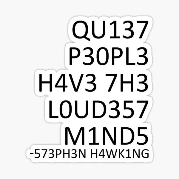 Loudest minds... (Stephen Hawking) Sticker