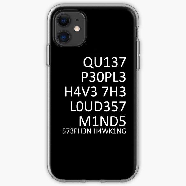 Loudest minds... (Stephen Hawking) iPhone Soft Case