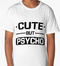 Cute But Psycho Long T-Shirt