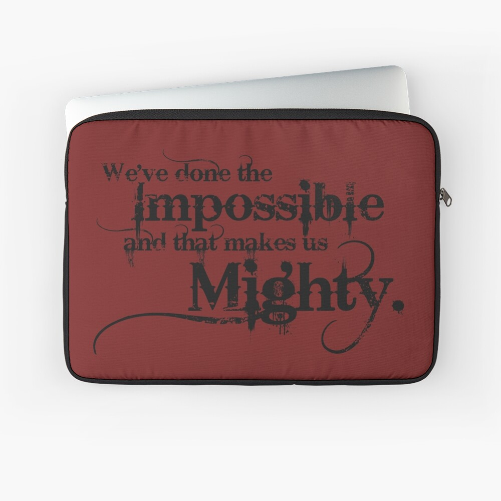 We've done the Impossible and that makes us Mighty. Laptop Sleeve