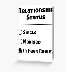 Relationship Status? Peer Review it is! Greeting Card