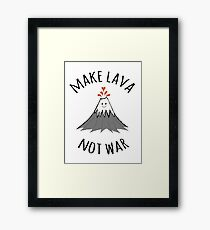 MAKE LAVA NOT WAR Framed Print