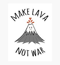 MAKE LAVA NOT WAR Photographic Print